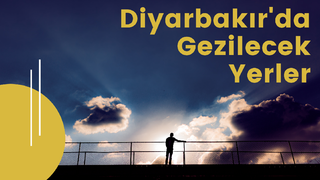 Diyarbakır'da Gezilecek Yerler