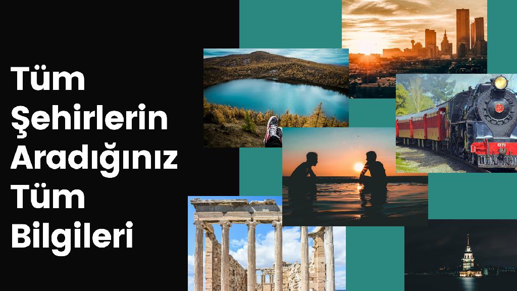 Türkiye'deki Tüm Şehirlerin Genel Özellikleri ve Yorumlar